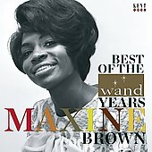 Maxine Brown: Best of the Wand Years *