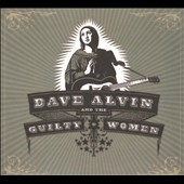 Dave Alvin & The Guilty Women/Dave Alvin: Dave Alvin and the Guilty Women