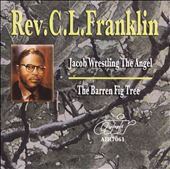 Rev. C.L. Franklin: Jacob Wrestling the Angel/The Barren Fig Tree