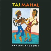 Taj Mahal: Dancing the Blues
