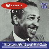 Wynonie Harris: Women, Whiskey & Fish Tails