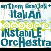 Italian Instabile Orchestra/Anthony Braxton: Creative Orchestra: Bolzano 2007 [Digipak] *