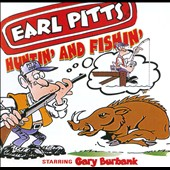 Earl Pitts: Huntin' and Fishin' *