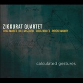 Ziggurat Quartet: Calculated Gestures [Digipak]