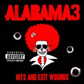 Alabama 3: Hits and Exit Wounds [PA]