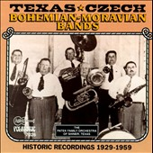 Various Artists: Texas-Czech, Bohemian-Moravian Bands: Historic Recordings,1929-1959