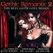 Various Artists: Gothic Romance, Vol. 2: the Best Goth Love Songs