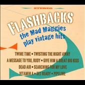 The Mad Maggies: Flashbacks: The Mad Maggies Play Vintage Hits [Digipak]
