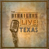 The Derailers: Live! From Texas *
