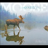 Various Artists: Moose Country [Digipak]