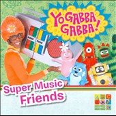 Yo Gabba Gabba!: Super Music Friends