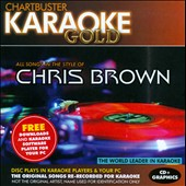 Karaoke: Chartbuster Karaoke Gold: Chris Brown