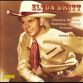 Elton Britt: Country Music's Yodelling Cowboy Crooner, Vol. 2 *
