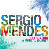 Sergio Mendes: Celebration: A Musical Journey *