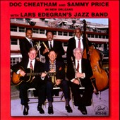 Doc Cheatham/Sammy Price: Doc Cheatham and Sammy Price in New Orleans with Lars Edegran's Jazz Band