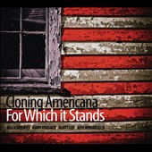 Cloning Americana: For Which It Stands [Digipak]