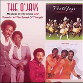 The O'Jays: Message in Our Music/Travelin' at the Speed of Thought