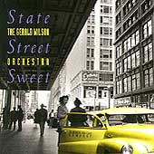 Gerald Wilson Orchestra: State Street Sweet