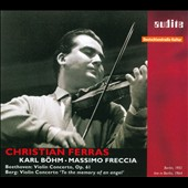 Beethoven: Violin Concerto; Berg: Violin Concerto 'To the Memory of an Angel' / Christian Ferras, violin
