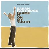 Sarah Partridge: Blame It on My Youth