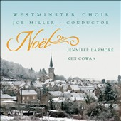 Noel: Music for the Season by Charpentier, Fauré, Gounod, Poulenc, Langlais et al.