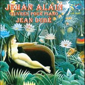 Jehan Alain: Works for Piano / Jean Dube