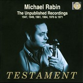 Violinist Michael Rabin: The Unpublished Recordings, 1947 - 1971