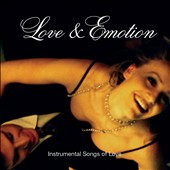 Various Artists: Love & Emotion: Instrumental Love Songs