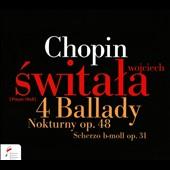 Chopin: 4 Ballads; Nocturne Op. 48; Scherzo, Op. 31 et al. / Wojciech Switala, piano (Pleyel, 1848)