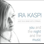 Ira Kaspi/Jazz Diva Band: You and the Night and Music