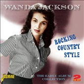 Wanda Jackson: Rocking Country Style: Early Album Collection
