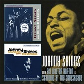 Johnny Shines: With Big Walter Horton/Standing at the Crossroad