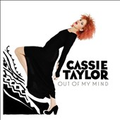 Cassie Taylor: Out of My Mind *