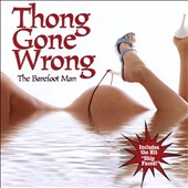 The Barefoot Man: Thong Gone Wrong
