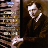 Dohnanyi: Six Piano Pieces Op. 41; Pastorale; Valses Nobles; Four Piano Pieces Op. 2 / Terry Eder, piano