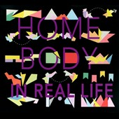 Home Body: In Real Life [Digipak]