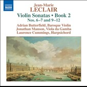 Jean-Marie Leclair: Violin Sonatas, Book 2 Nos. 6-7 and 9-12 / Adrian Butterfield, baroque violin