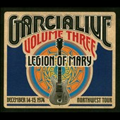 Jerry Garcia/Legion of Mary: Garcia Live, Vol. 3: Dec 14-15, 1974 Northwest Tour [Digipak]