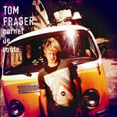 Tom Frager: Carnet de Route *