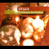 Jill Jack: Celebrates the Holidays [Digipak]