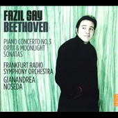 Beethoven: Piano Concerto No. 3; Piano Sontas, Op. 111 & Moonlight / Fazil Say, piano