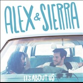 Alex & Sierra: It's About Us