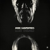 John Carpenter (Film Director/Composer): Lost Themes *