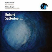 Frederic Rzewski: Four Pieces (1977); William Albright: Five Chromatic Dances (1976) / Robert Satterlee, piano