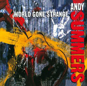 Andy Summers: World Gone Strange