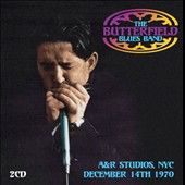 The Paul Butterfield Blues Band: A&R Studios, NYC, December 14th 1970