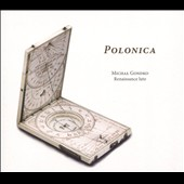 Polonica - Lute music with Polish Connections around 1600 / Michal Gondko, Renaissance lute