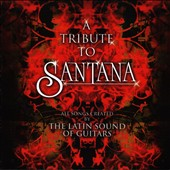 The Latin Sound of Guitars: The Tribute to Santana: Latin Sound of Guitars