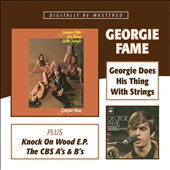 Georgie Fame: Georgie Does His Thing  With Strings / Knock On Wood E.P. / The CBS A's & B's [8/4]
