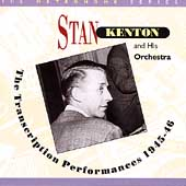 Stan Kenton: Transcription Performances 1945-1946